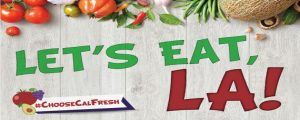 "Photo of vegetables that reads""Let's eat LA! #choosecalfresh"""