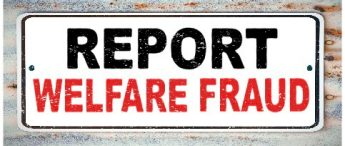 A sign that says REPORT WELFARE FRAUD